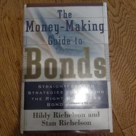 The money-making guide to bonds,straightforward strategies for picking the right bonds and bonds fund