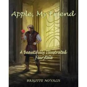 Apple, My Friend: A Beautifully Illustrate...