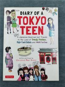 Diary of a Tokyo Teen: A Japanese-American Girls Draws Her Way Across the Land of Trendy Fashion, High-Tech Toilets and Maid Cafes