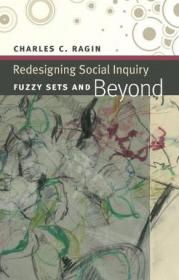 Redesigning Social Inquiry:Fuzzy Sets and Beyond