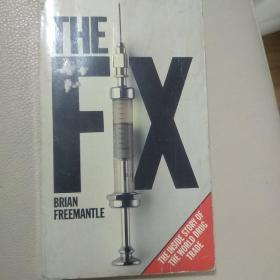 The fix, the inside story of the world drug trade