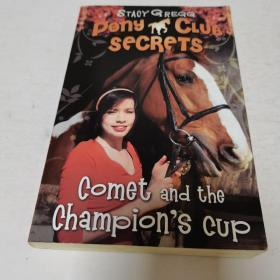 Comet and the Champion's Cup. Stacy Gregg (Pony Club Secrets)彗星和冠军杯
