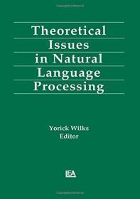 Theoretical Issues in Natural Language Processing