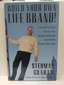 Build Your Own Life Brand!: A Powerful Strategy to Maximize Your Potential and Enhance Your Value fo