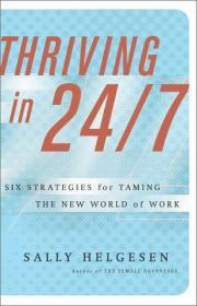 Thriving in 24/7 : Six Strategies for Taming the New World of Work