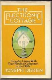 The Electronic Cottage: Everyday Living with Your Personal Computers in the 1980's