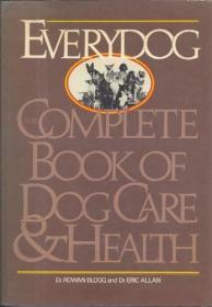 Everydog: The Complete Book of Dog Care