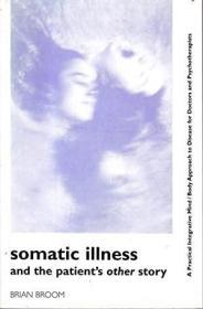 Somatic Illness and the Patient's Other Story