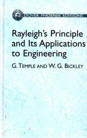 Rayleigh's Principle And Its Applications To Engineering: The Theory And Practice Of The Energy M...