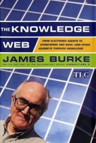 The Knowledge Web: From Electronic Agents to Stonehenge and Back--And Other Journeys Through Know...