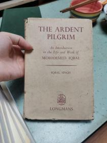 The Ardent Pilgrim (An Introduction to the Life and Works of Mohammed Iqbal)
