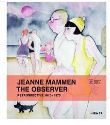 Jeanne Mammen: The Observer: Retrospecti