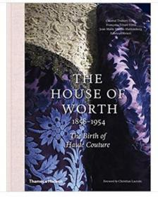 The House of Worth, 1858-1954: The Birth