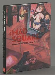 The Mad Square: Modernity In German Art
