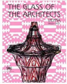 The Glass of the Architects: Vienna 1900
