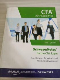 原版英文教材 SCHWESERNOTES 2017 CFA LEVEL 1 BOOK 5 Fixed Income,Derivatives,and Alternative Investments