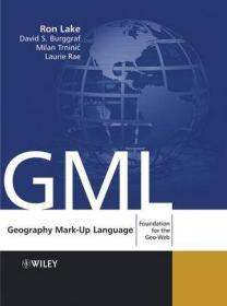 Geography Mark-Up Language: Foundation for the Geo-Web