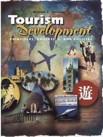 Tourism Development: Principles, Processes, and Policies