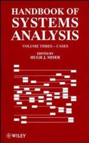 Handbook of Systems Analysis, Volume 3: Cases