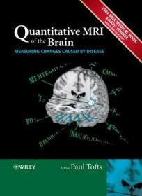Quantitative MRI of the Brain: Measuring Changes Caused by Disease