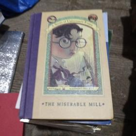 The Miserable Mill:The Miserable Mill  雷蒙·斯尼奇的不幸历险4:糟糕的工厂 ISBN9780064407694