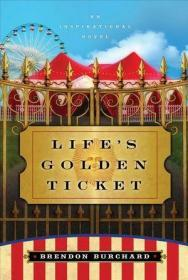 Life's Golden Ticket: An Inspriational Novel