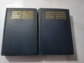 A SAILOR'S LIFE  UNDER  FOUR SOVEREIGNS  BY  ADMIRAL OF THE FLEET  THE HON .SIR HENRY KEPPEL  2 3 两册合售 外文看图