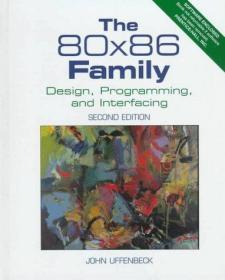 The 80x86 Family: Design, Programming, And Interfacing