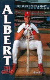 Albert the Great: The Albert Pujols Story
