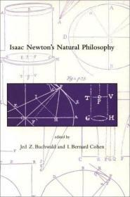 Isaac Newton's Natural Philosophy (dibner Institute Studies In The History Of Science And Technol...