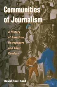 Communities Of Journalism: A History Of American Newspapers And Their Readers (history Of Communicat