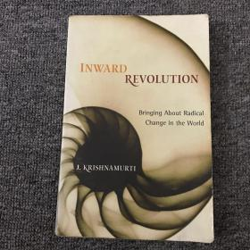Inward Revolution:Bringing About Radical Change in the World