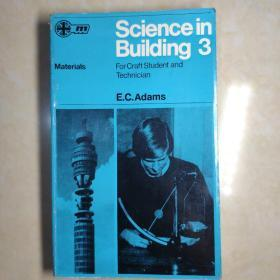 Science in Building 3 Materials E.C.Admas  建筑科学3材料学 亚当斯著(英文原版)