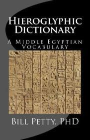 Hieroglyphic Dictionary : A Vocabulary of the Middle Egyptian Language