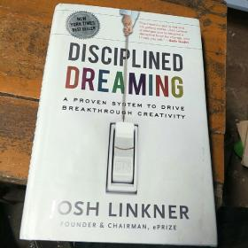 Disciplined Dreaming: A Proven System to Drive Breakthrough Creativity  创新五把刀。