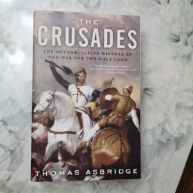 The Crusades:The Authoritative History of the War for the Holy Land
