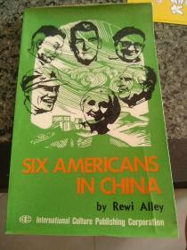 SIX AMERICANS IN CHINA