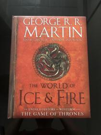 The World of Ice&Fire The Untold History of Westeros and the Game of Thrones冰与火的世界 权利的游戏中维斯特洛的未知历史