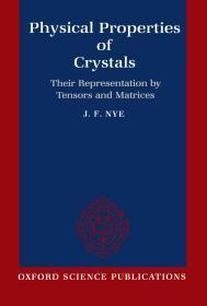 预订2周到货    Physical Properties Of Crystals: Their Representation by Tensors and Matrices     英文原版 晶体的物理性质 现代晶体学   J. F. Nye