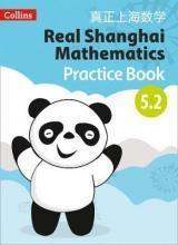 Real Shanghai Mathematics - Pupil Practice Book 5.2