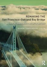 Remaking the San Francisco-Oakland Bay Bridge