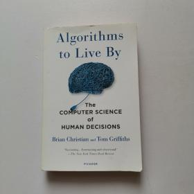 Algorithms to Live By: The Computer Science of Human Decisions Christian,