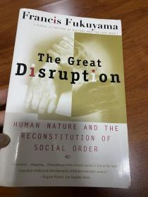 The Great Disruption:Human Nature and the Reconstitution of Social Order