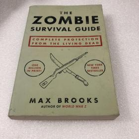 马克思·布鲁克斯:僵尸生存完全指南 The Zombie Survival Guide : Complete Protection from the Living Dead Max Brooks 英文原版书