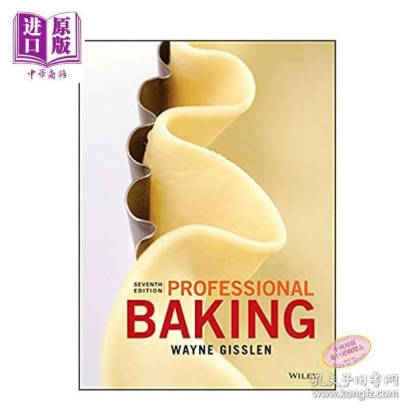 [英文原版]Professional Baking  7th Edition 专业烘焙 第7版 Wayne Gisslen