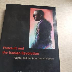 Foucault and the Iranian Revolution:Gender and the Seductions of Islamism