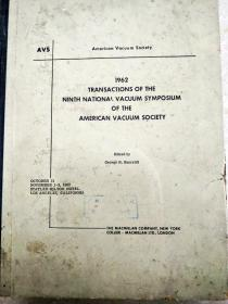 8860 1962 transactlons of the ninth natlonal vacuum symposium of the american vacuum society 【封面封底破损,自然旧】