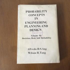 PROBABILITY CONCEPTS IN ENGINEERING PLANNING AND DESIGN Volume II:Decision,Risk,and Reliability 工程规划与设计中的概率概念第二卷:决策、风险和可靠性