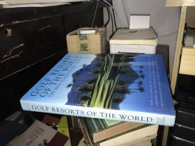 Golf Resorts of the World(精装英文原版)