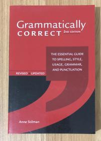 Grammatically Correct: The Essential Guide to Spelling, Style, Usage, Grammar, and Punctuation, Second Edition 9781582976167